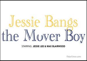 Jessie Bangs the Mover Boy – Jessie Lee y Max Blairwood