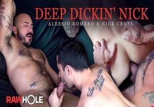 RH – Deep Dickin Nick – Alessio Romero & Nick Cross